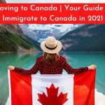 Guide to Immigrate to Canada in 2021