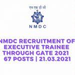 NMDC Recruitment Of Executive Trainee Through GATE 2021 67 Posts