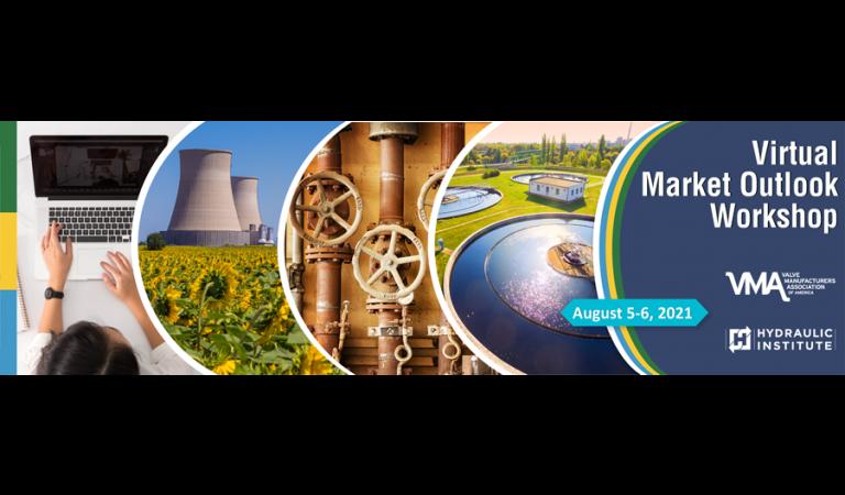Valve Manufacturers Association and Hydraulic Institute Market Forecasting Workshop |  2021-06-29